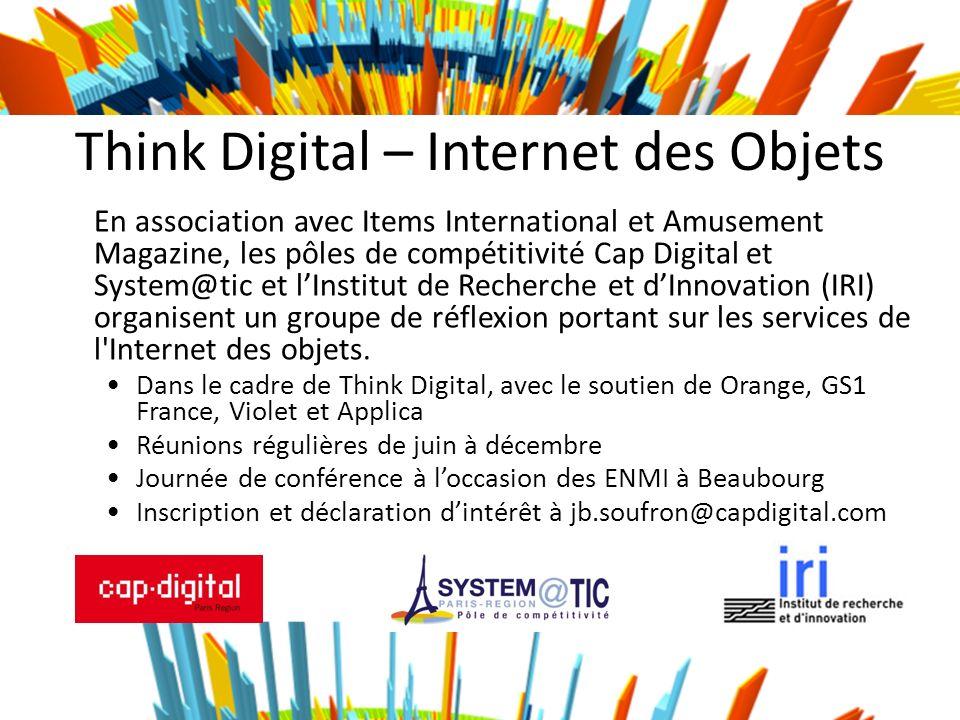 Think Digital – Internet des Objets En association avec Items International et Amusement Magazine, les pôles de compétitivité Cap Digital et System@ti