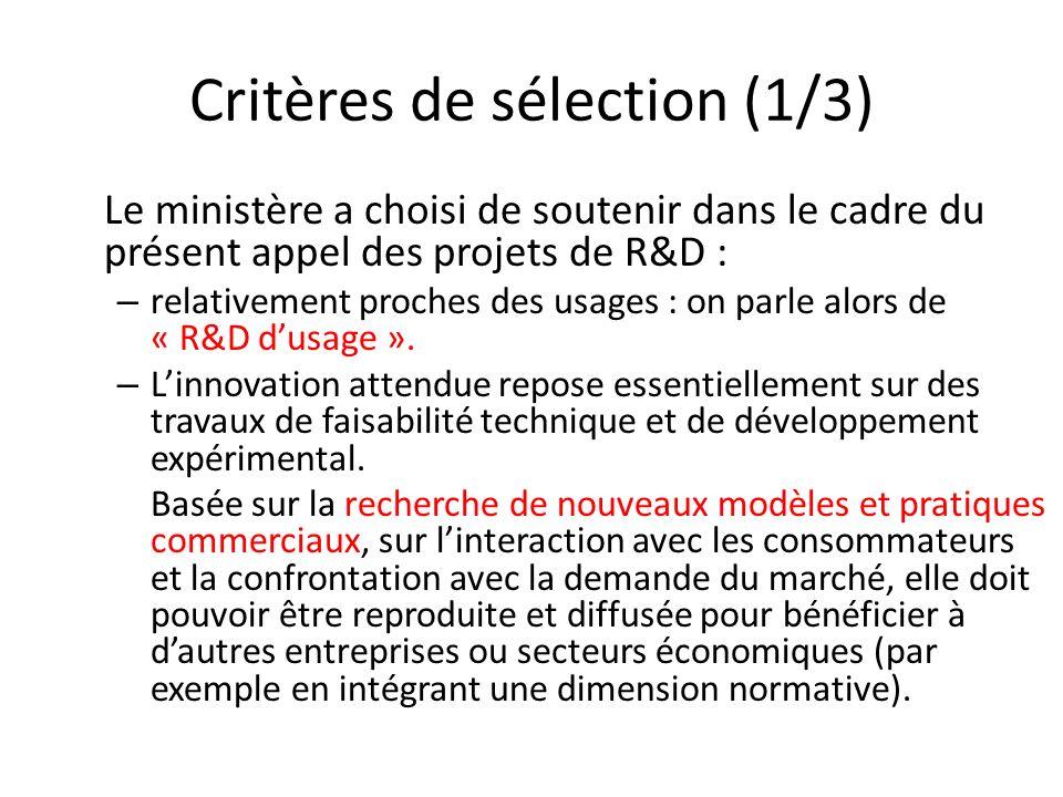 Critères de sélection (1/3) Le ministère a choisi de soutenir dans le cadre du présent appel des projets de R&D : – relativement proches des usages :