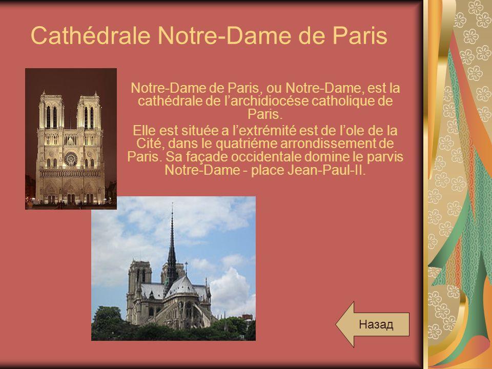 Cathédrale Notre-Dame de Paris Notre-Dame de Paris, ou Notre-Dame, est la cathédrale de larchidiocése catholique de Paris. Elle est située а lextrémit