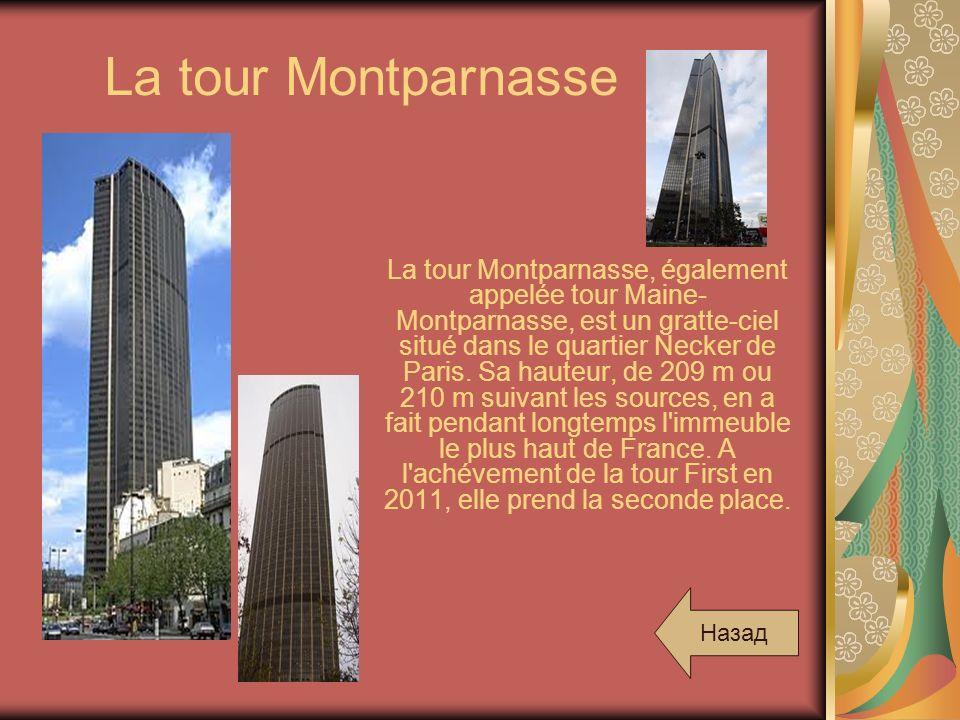 La tour Montparnasse La tour Montparnasse, également appelée tour Maine- Montparnasse, est un gratte-ciel situé dans le quartier Necker de Paris. Sa h