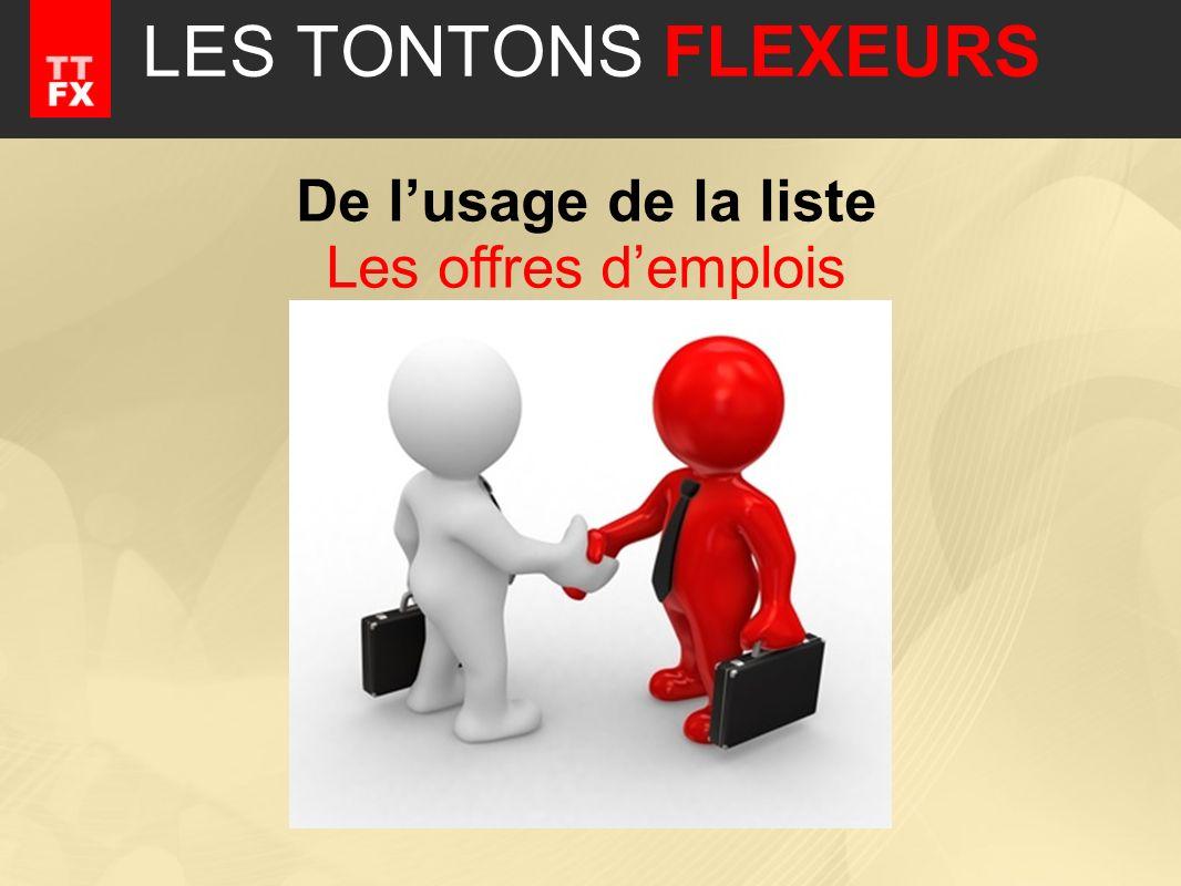 LES TONTONS FLEXEURS De lusage de la liste Les offres demplois
