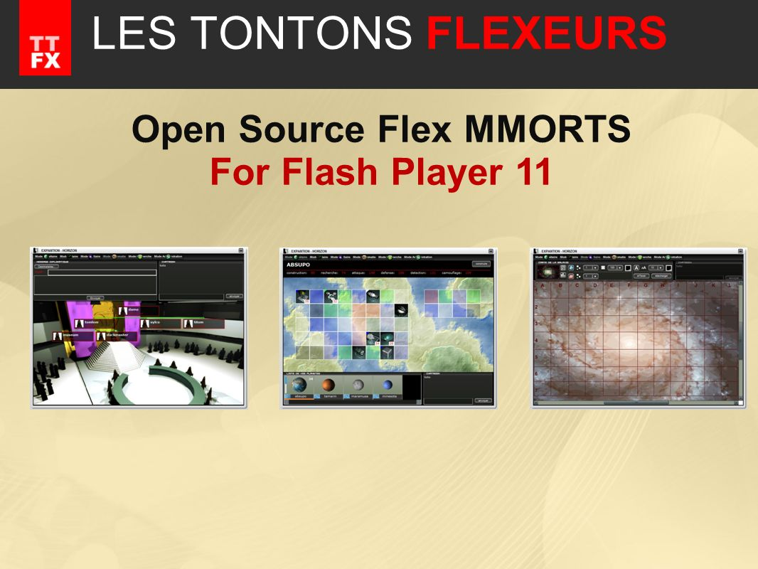 LES TONTONS FLEXEURS Open Source Flex MMORTS For Flash Player 11