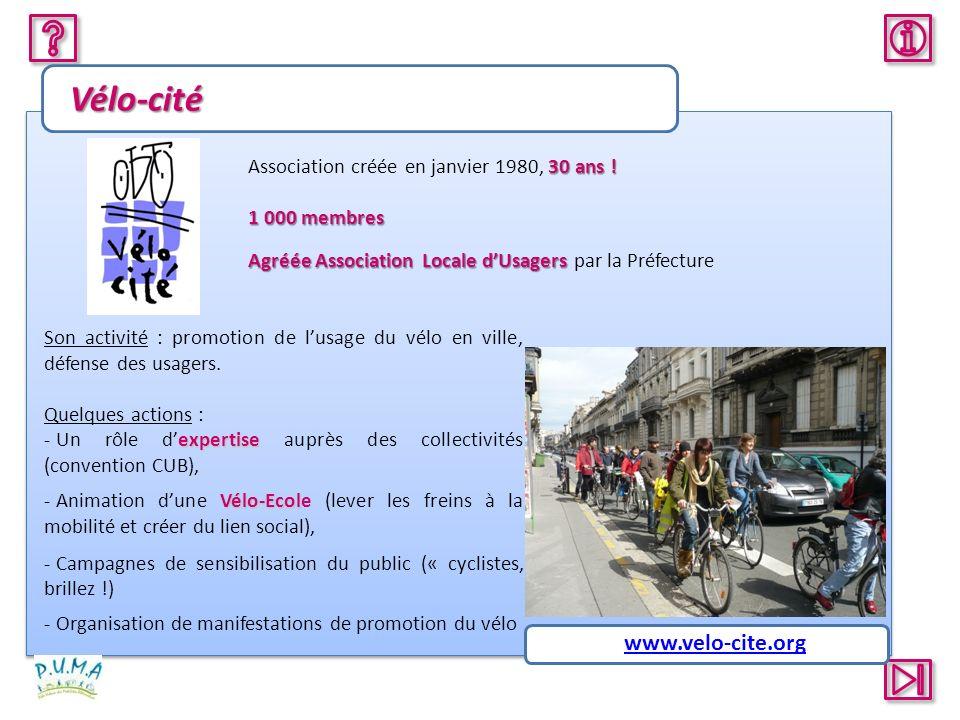 Vélo-cité 30 ans ! Association créée en janvier 1980, 30 ans ! 1 000 membres Agréée Association Locale dUsagers Agréée Association Locale dUsagers par