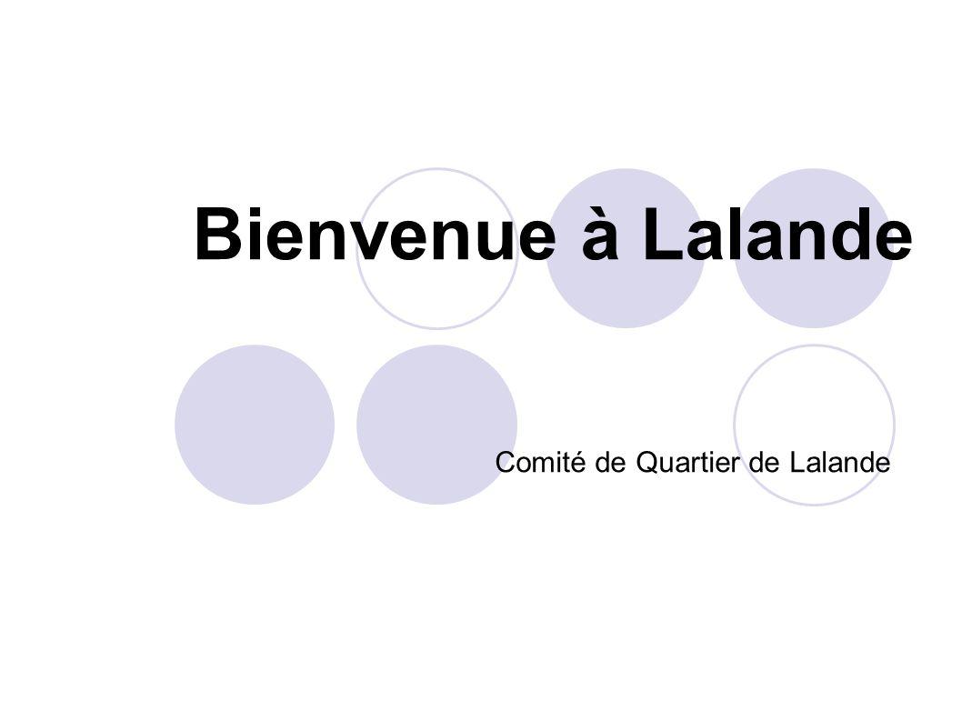 Bienvenue à Lalande Comité de Quartier de Lalande