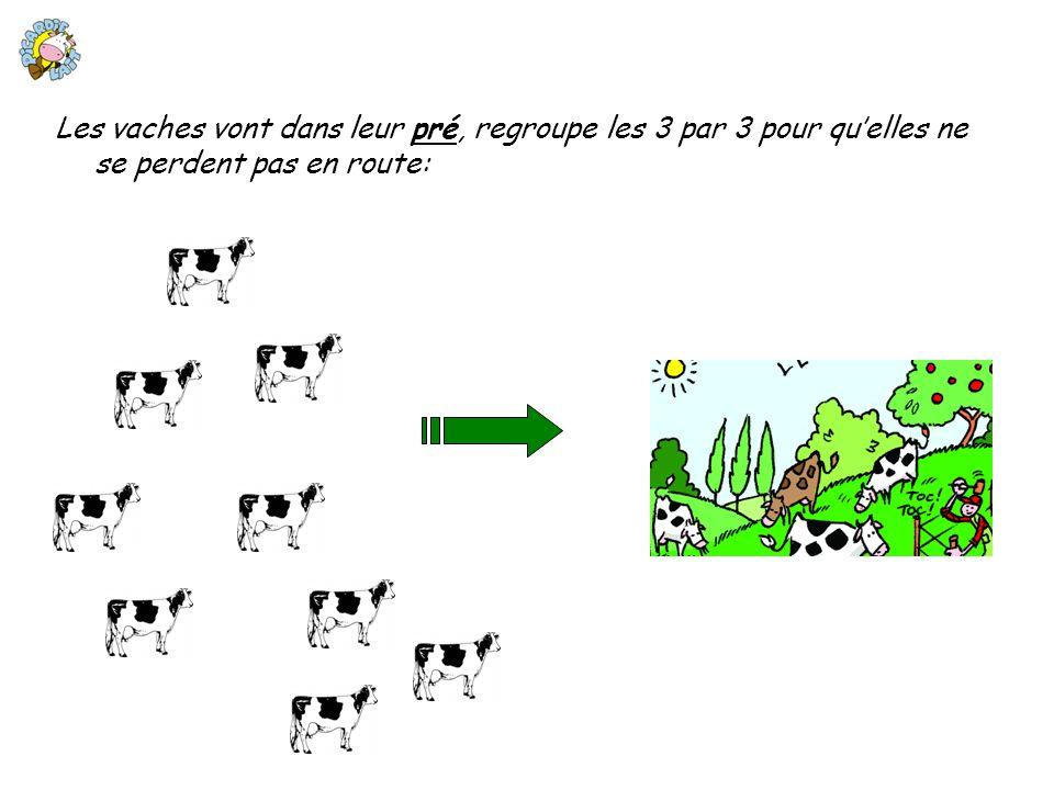 Les vaches vont dans leur pré, regroupe les 3 par 3 pour quelles ne se perdent pas en route: