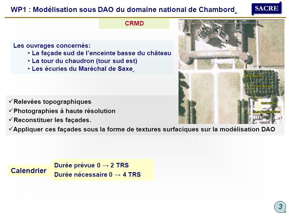 WP1 : Modélisation sous DAO du domaine national de Chambord Les ouvrages concernés: La façade sud de lenceinte basse du château La tour du chaudron (t