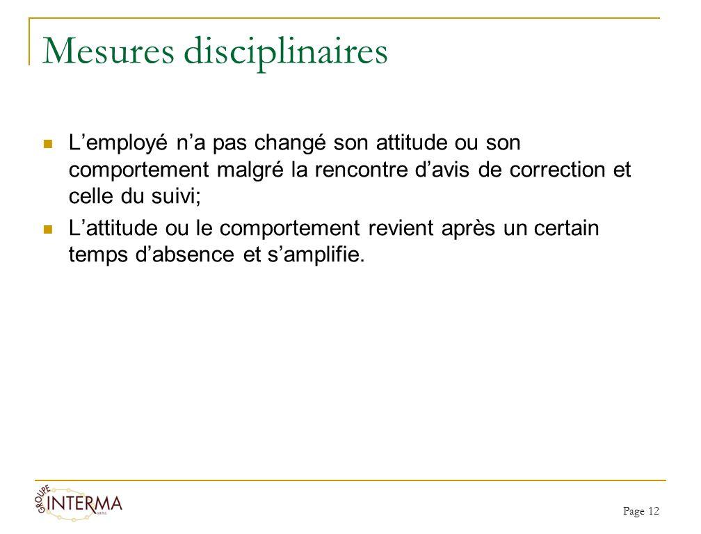 Mesures disciplinaires Lemployé na pas changé son attitude ou son comportement malgré la rencontre davis de correction et celle du suivi; Lattitude ou