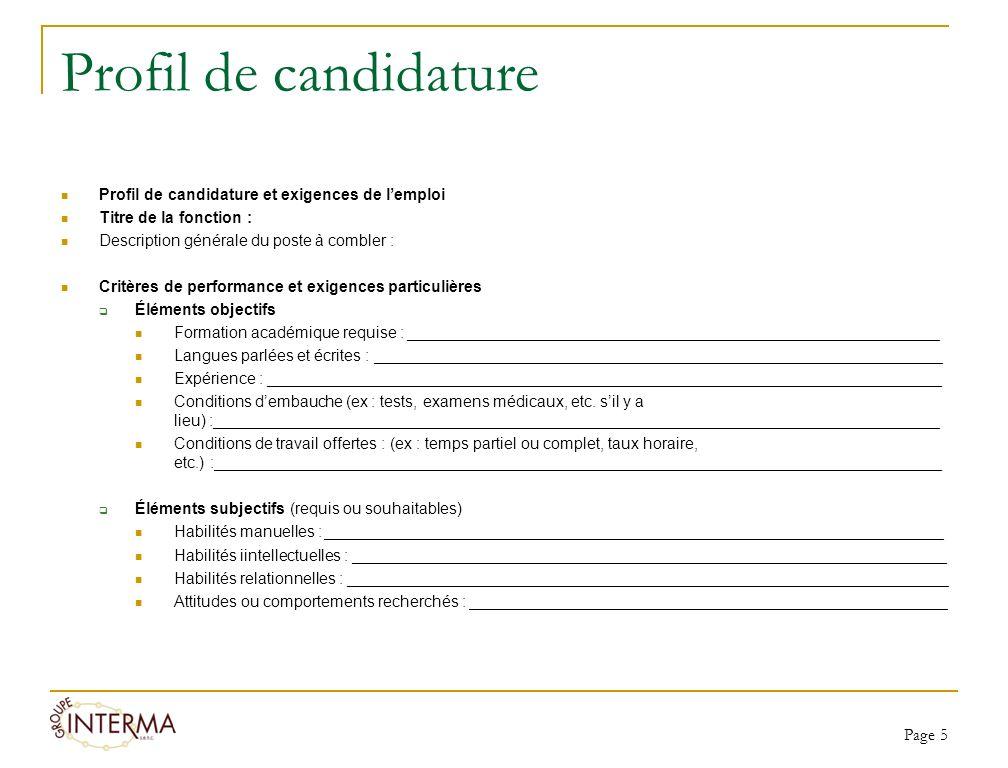 Profil de candidature Profil de candidature et exigences de lemploi Titre de la fonction : Description générale du poste à combler : Critères de perfo