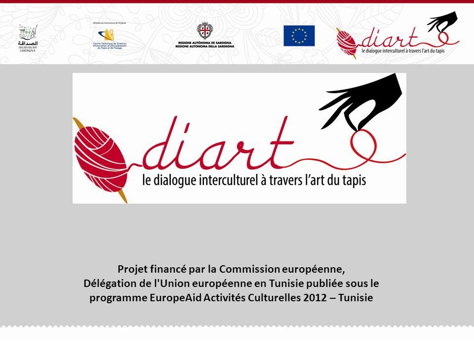 Projet financé par la Commission européenne, Délégation de l Union européenne en Tunisie publiée sous le programme EuropeAid Activités Culturelles 2012 – Tunisie