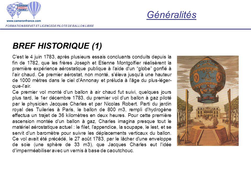 BREF HISTORIQUE (1) C'est le 4 juin 1783, après plusieurs essais concluants conduits depuis la fin de 1782, que les frères Joseph et Etienne Montgolfi