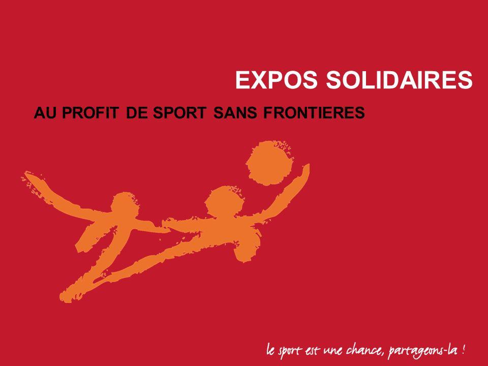 EXPOS SOLIDAIRES AU PROFIT DE SPORT SANS FRONTIERES