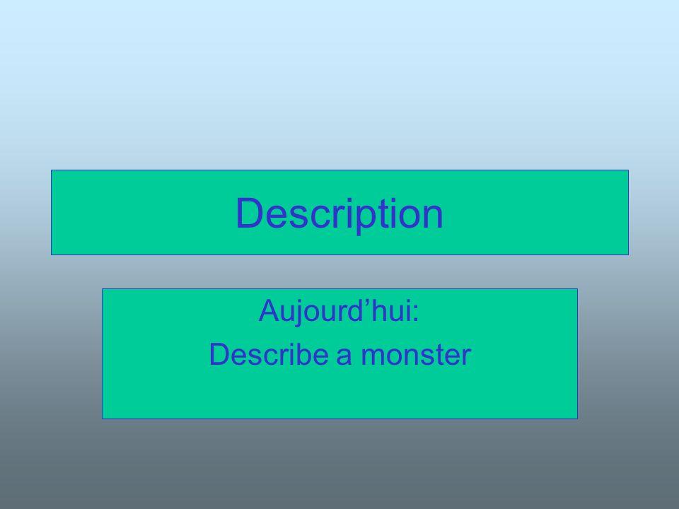 Description Aujourdhui: Describe a monster