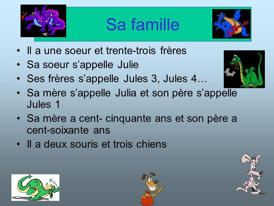Sa famille Il a une soeur et trente-trois frères Sa soeur sappelle Julie Ses frères sappelle Jules 3, Jules 4… Sa mère sappelle Julia et son père sapp