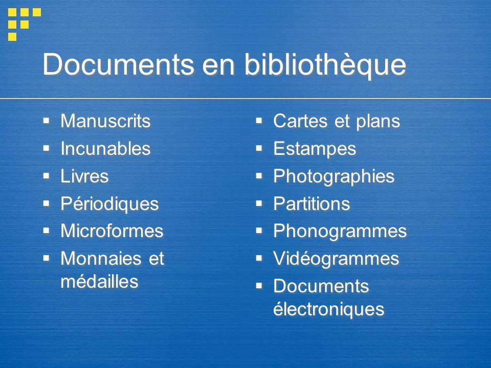 Documents en bibliothèque Manuscrits Incunables Livres Périodiques Microformes Monnaies et médailles Manuscrits Incunables Livres Périodiques Microfor