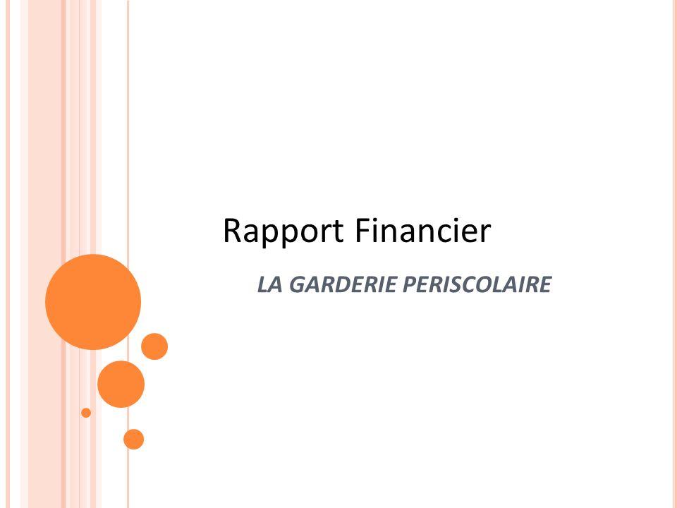 Rapport Financier LA GARDERIE PERISCOLAIRE