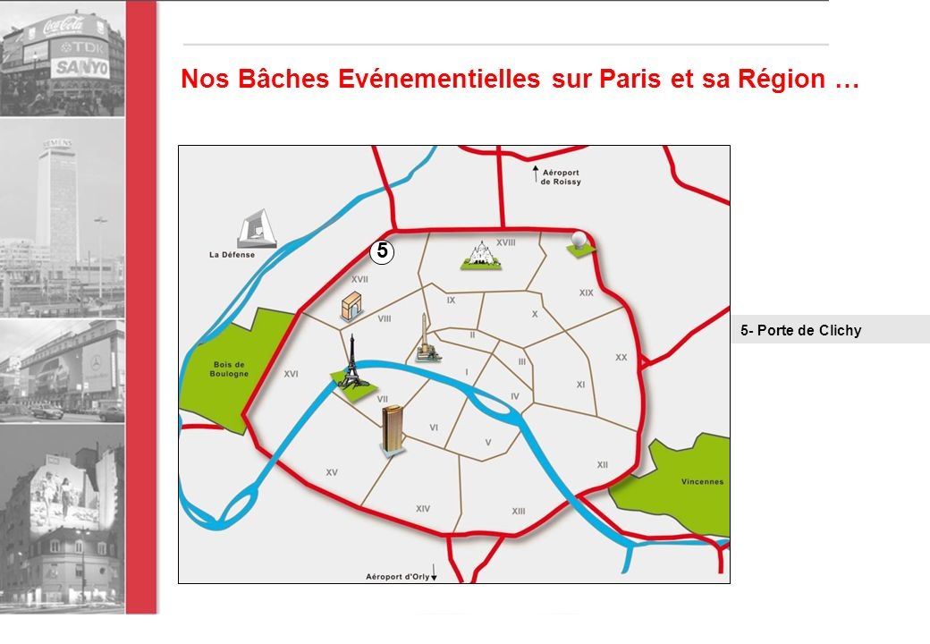Nos Bâches Evénementielles sur Paris et sa Région … 5 5- Porte de Clichy