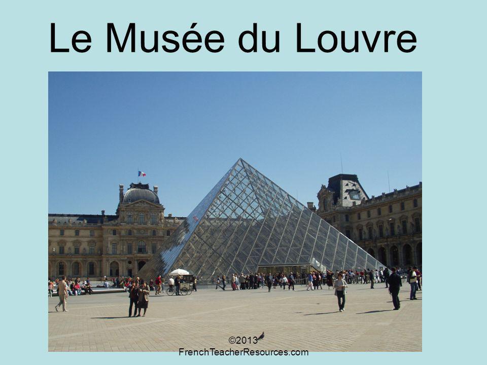 Le Musée du Louvre ©2013 FrenchTeacherResources.com