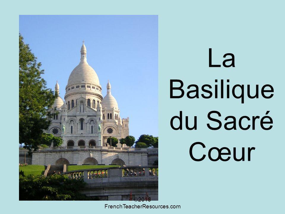 La Basilique du Sacré Cœur ©2013 FrenchTeacherResources.com