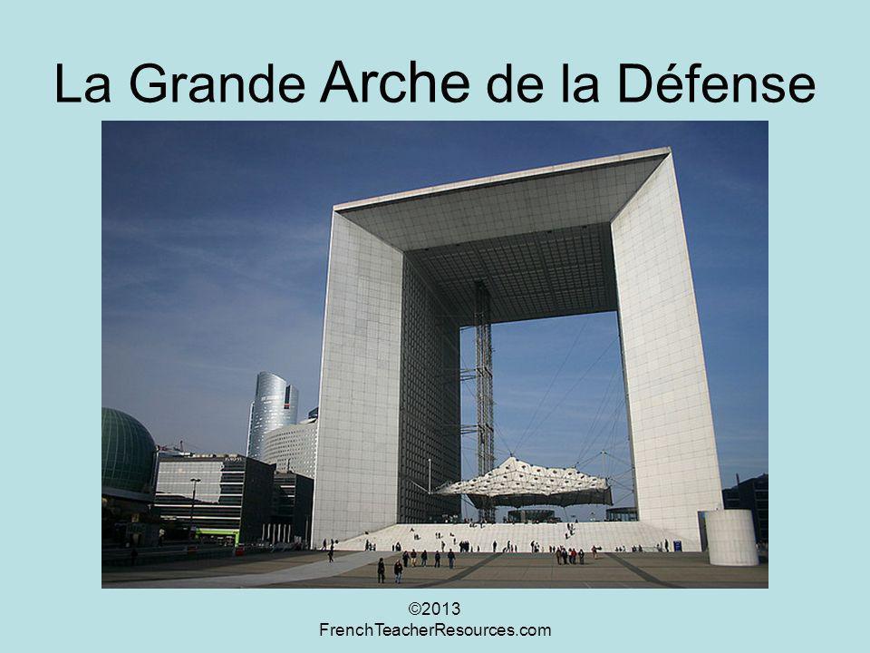 La Grande Arche de la Défense ©2013 FrenchTeacherResources.com