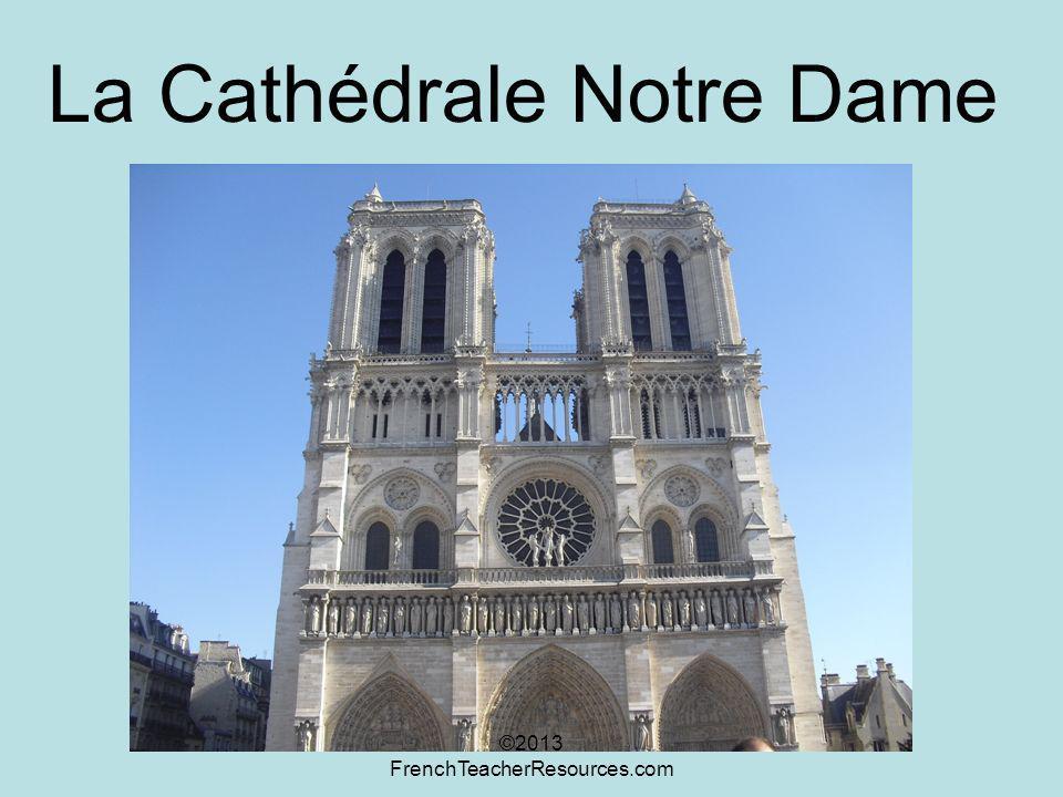 La Cathédrale Notre Dame ©2013 FrenchTeacherResources.com