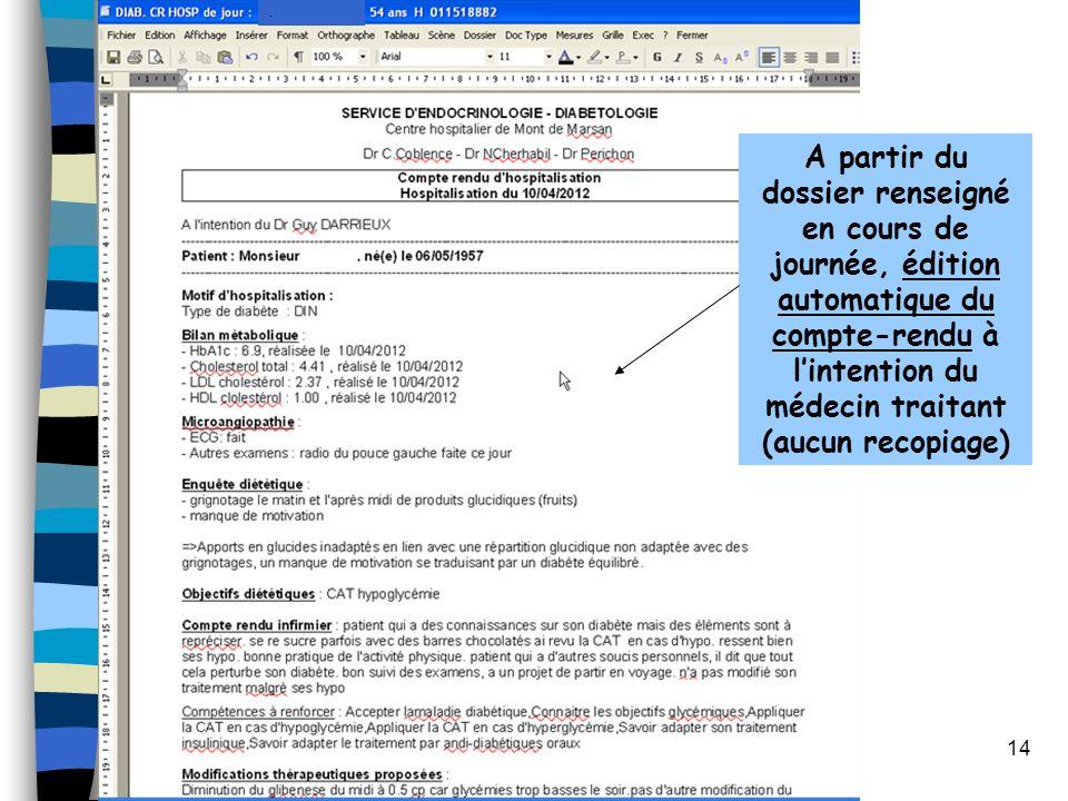 14 A partir du dossier renseigné en cours de journée, édition automatique du compte-rendu à lintention du médecin traitant (aucun recopiage).
