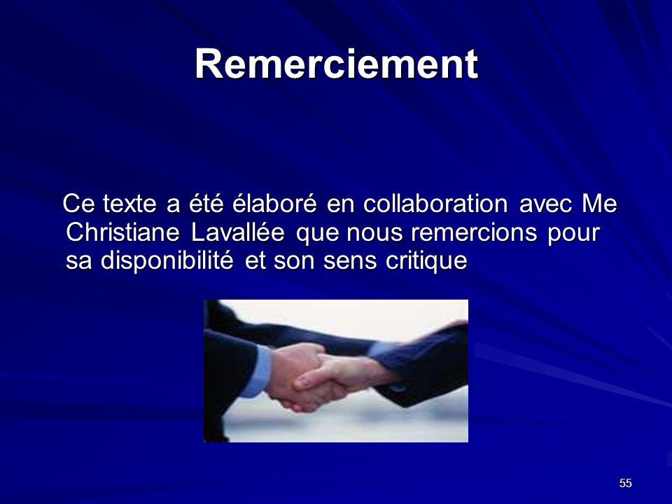 55 Remerciement Ce texte a été élaboré en collaboration avec Me Christiane Lavallée que nous remercions pour sa disponibilité et son sens critique Ce