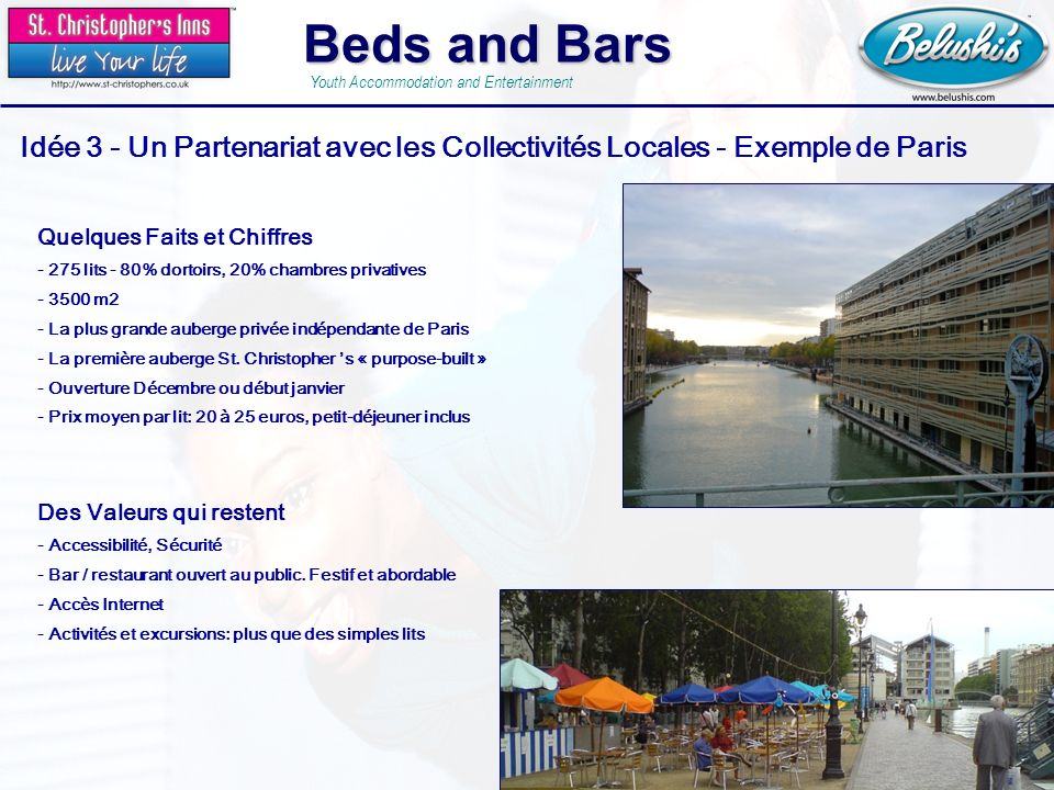Mitra - St. Christophers 29 Novembre 2007 Beds and Bars Youth Accommodation and Entertainment Idée 3 - Un Partenariat avec les Collectivités Locales -