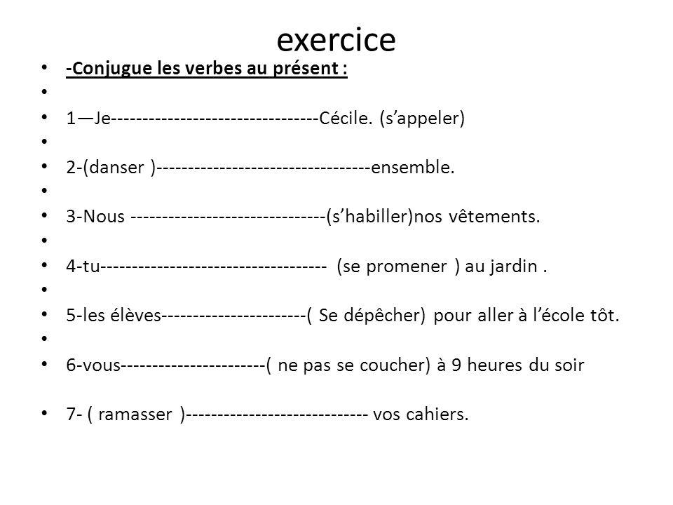 exercice -Conjugue les verbes au présent : 1Je---------------------------------Cécile. (sappeler) 2-(danser )----------------------------------ensembl