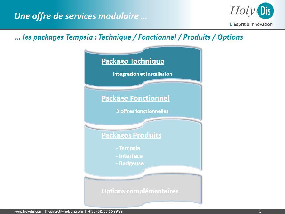 Lesprit dinnovation www.holydis.com | contact@holydis.com | + 33 (0)1 55 66 89 895 Une offre de services modulaire … … les packages Tempsia : Techniqu