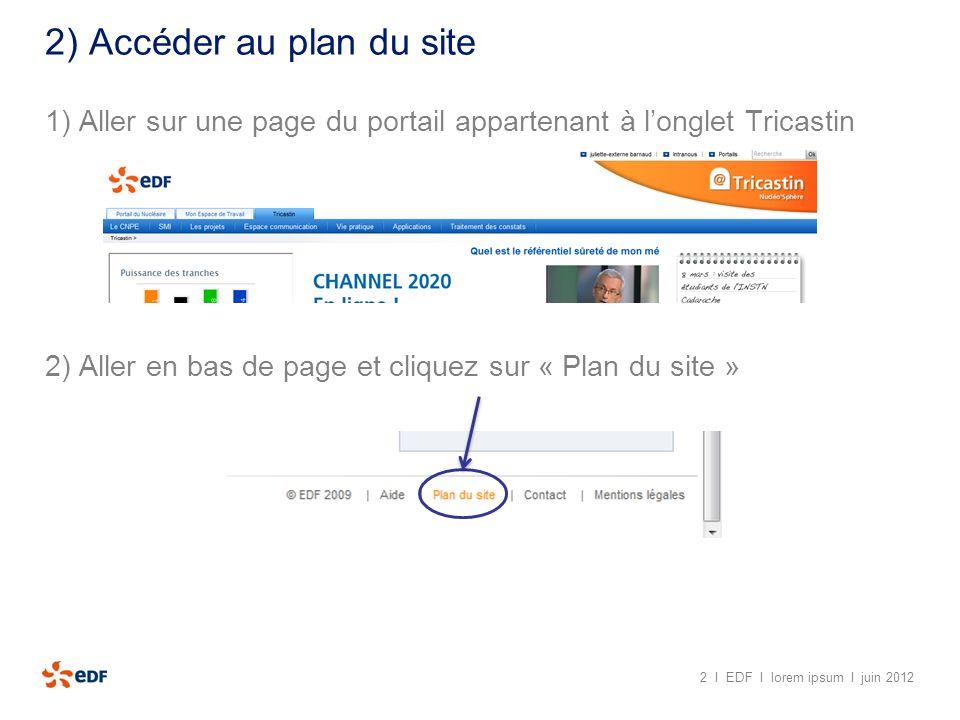 2) Accéder au plan du site 1) Aller sur une page du portail appartenant à longlet Tricastin 2 I EDF I lorem ipsum I juin 2012 2) Aller en bas de page
