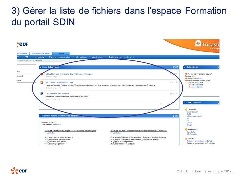 3) Gérer la liste de fichiers dans lespace Formation du portail SDIN 2 I EDF I lorem ipsum I juin 2012