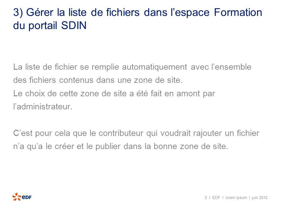 3) Gérer la liste de fichiers dans lespace Formation du portail SDIN La liste de fichier se remplie automatiquement avec lensemble des fichiers conten