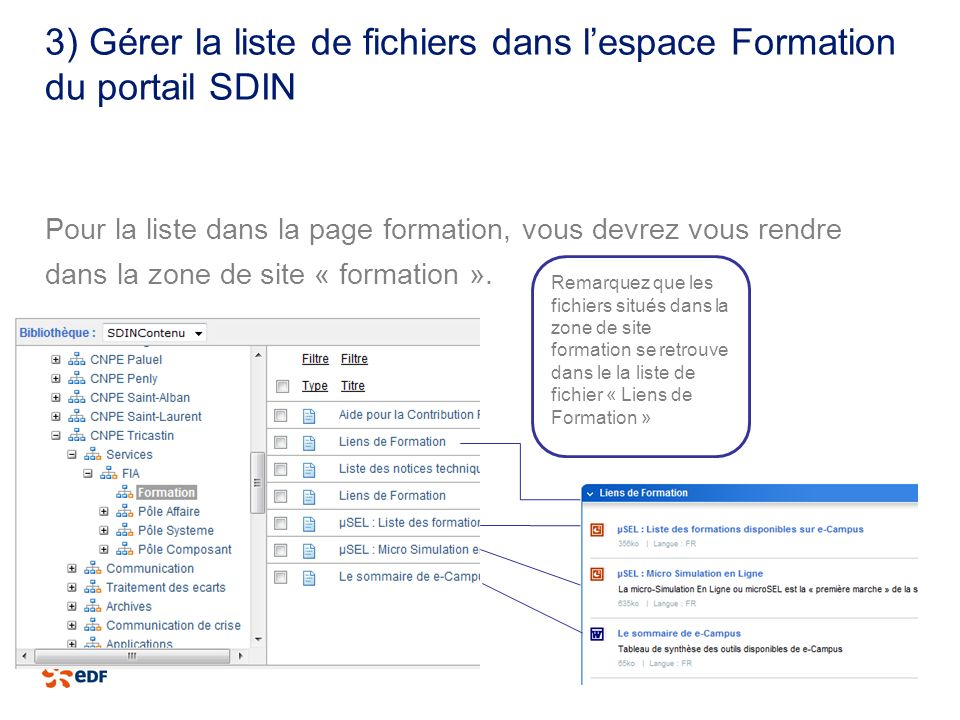 3) Gérer la liste de fichiers dans lespace Formation du portail SDIN Pour la liste dans la page formation, vous devrez vous rendre dans la zone de sit
