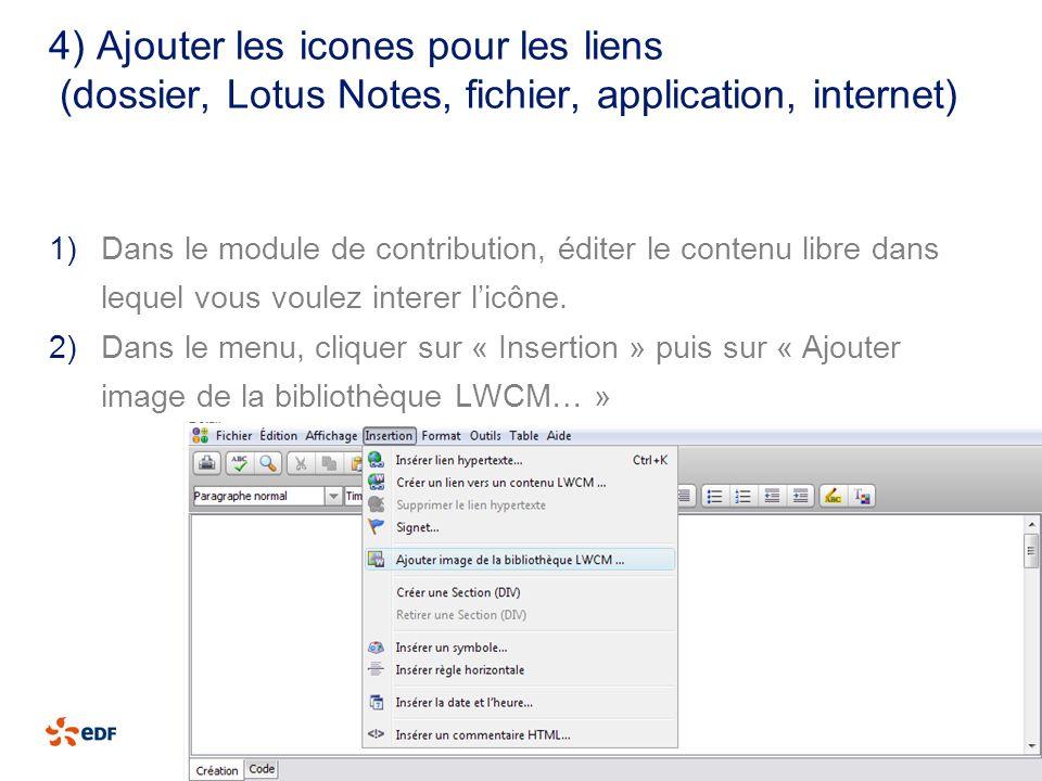 4) Ajouter les icones pour les liens (dossier, Lotus Notes, fichier, application, internet) 1)Dans le module de contribution, éditer le contenu libre
