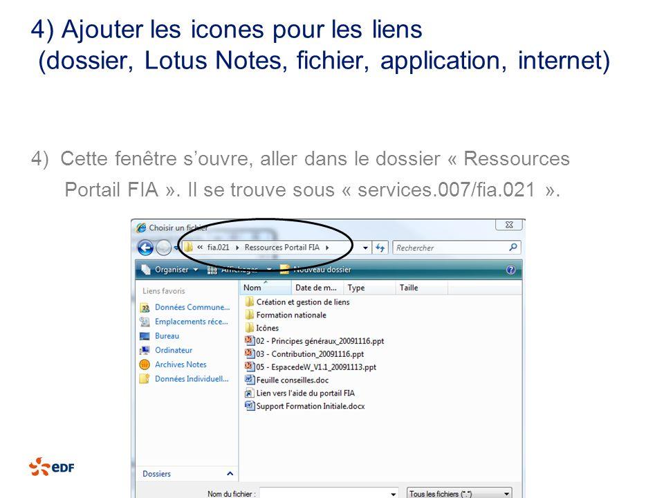 4) Ajouter les icones pour les liens (dossier, Lotus Notes, fichier, application, internet) 4) Cette fenêtre souvre, aller dans le dossier « Ressource