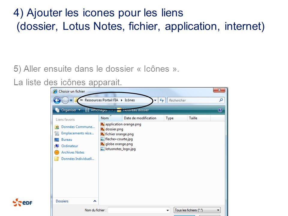 4) Ajouter les icones pour les liens (dossier, Lotus Notes, fichier, application, internet) 5) Aller ensuite dans le dossier « Icônes ». La liste des