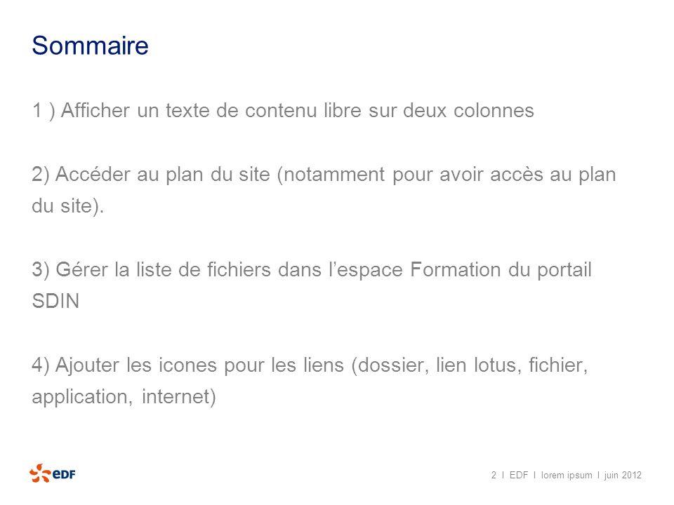 Sommaire 1 ) Afficher un texte de contenu libre sur deux colonnes 2) Accéder au plan du site (notamment pour avoir accès au plan du site). 3) Gérer la