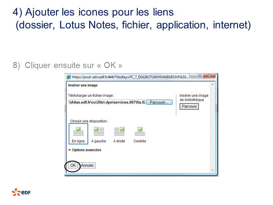4) Ajouter les icones pour les liens (dossier, Lotus Notes, fichier, application, internet) 8) Cliquer ensuite sur « OK »