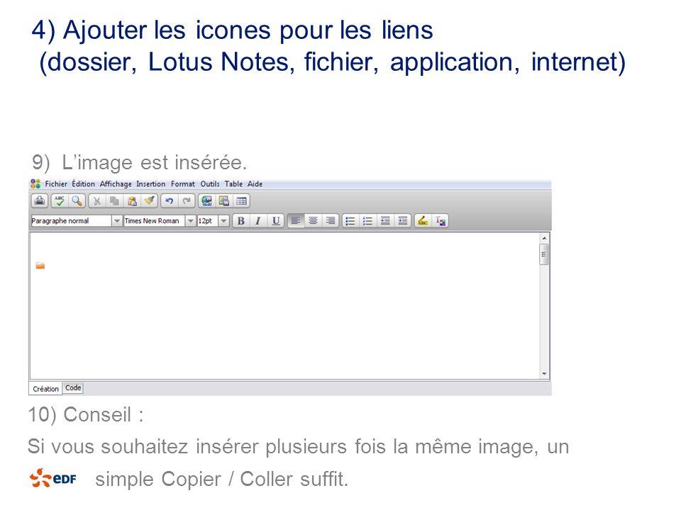 4) Ajouter les icones pour les liens (dossier, Lotus Notes, fichier, application, internet) 9) Limage est insérée. 10) Conseil : Si vous souhaitez ins