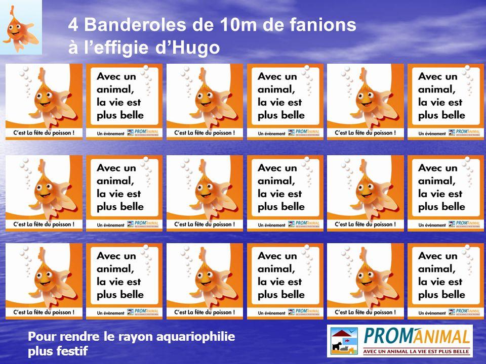 4 Banderoles de 10m de fanions à leffigie dHugo Pour rendre le rayon aquariophilie plus festif
