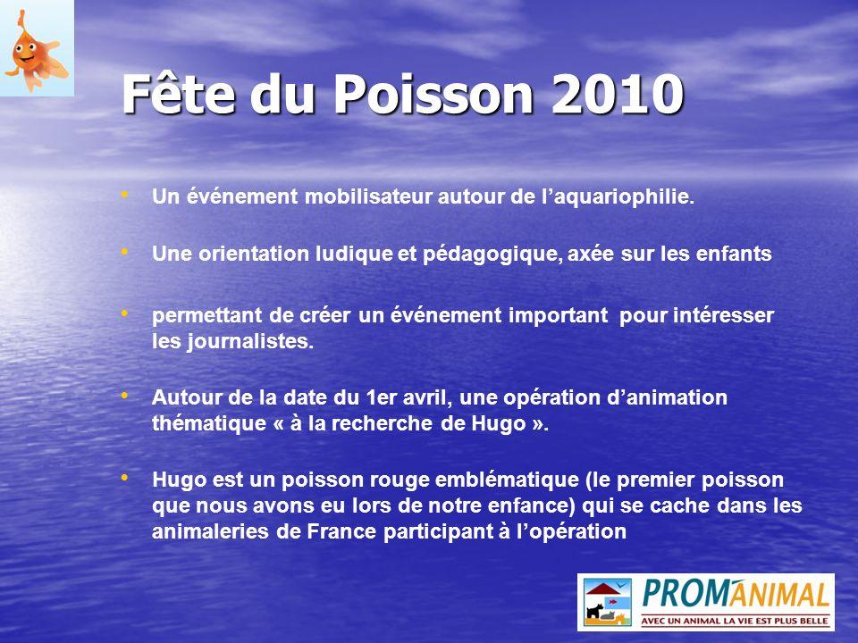 Fête du Poisson 2010 Un événement mobilisateur autour de laquariophilie. Une orientation ludique et pédagogique, axée sur les enfants permettant de cr