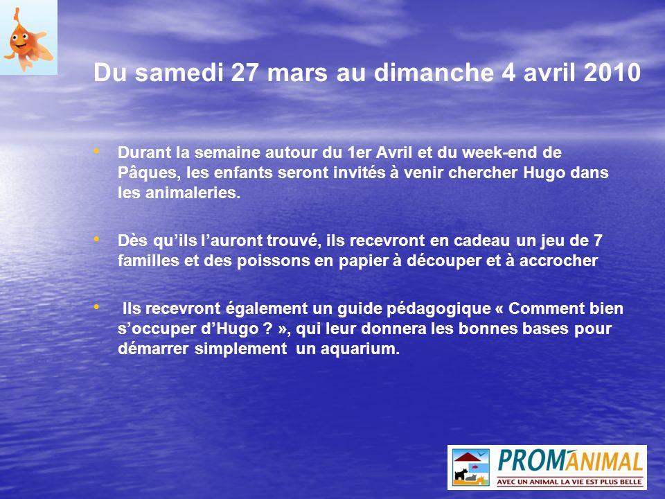 Du samedi 27 mars au dimanche 4 avril 2010 Durant la semaine autour du 1er Avril et du week-end de Pâques, les enfants seront invités à venir chercher