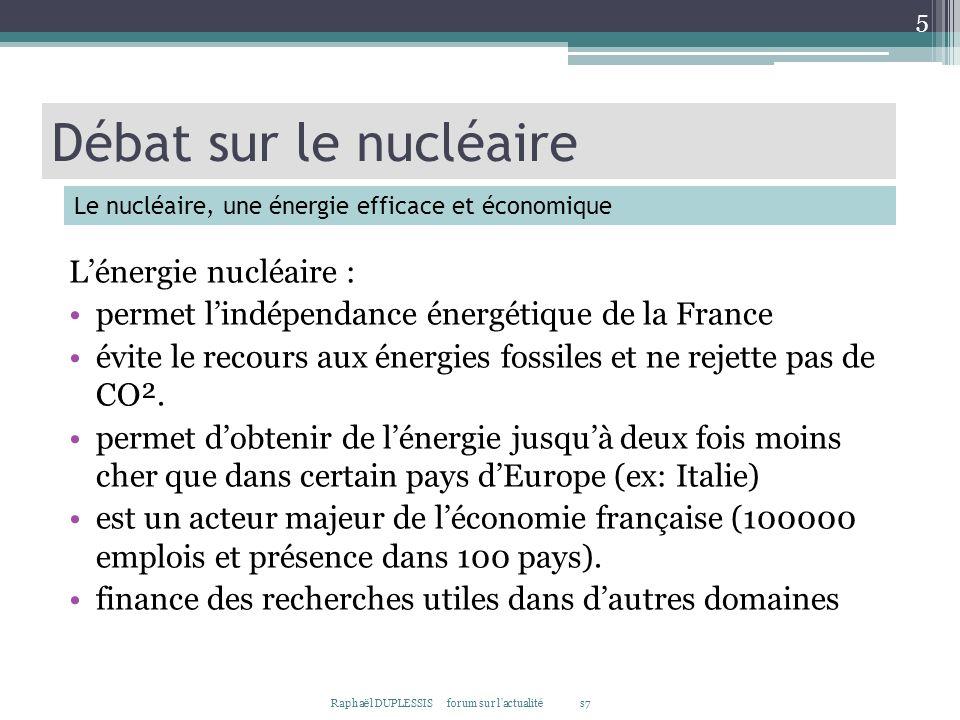 Lénergie nucléaire : permet lindépendance énergétique de la France évite le recours aux énergies fossiles et ne rejette pas de CO². permet dobtenir de