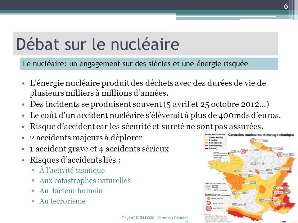 Lénergie nucléaire produit des déchets avec des durées de vie de plusieurs milliers à millions dannées. Des incidents se produisent souvent (5 avril e