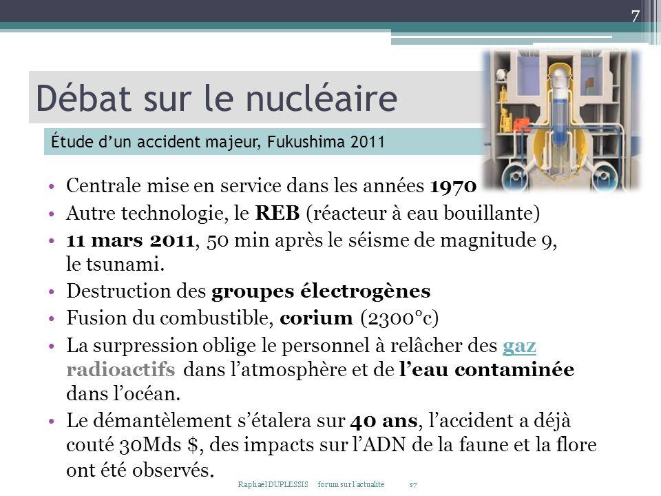 Centrale mise en service dans les années 1970 Autre technologie, le REB (réacteur à eau bouillante) 11 mars 2011, 50 min après le séisme de magnitude