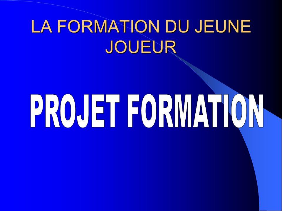 LA FORMATION DU JEUNE JOUEUR