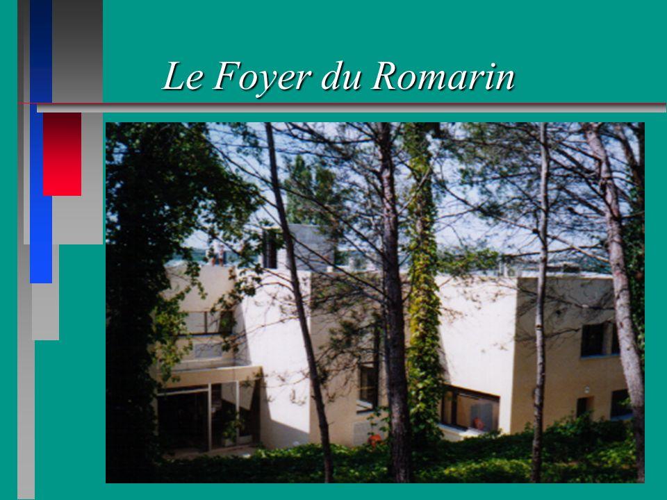 Le Foyer du Romarin vous accueille n une ambiance familiale n dans un cadre agréable n au coeur d une pinède et d espaces verts et d espaces verts n au centre du village n dans la banlieue montpelliéraine