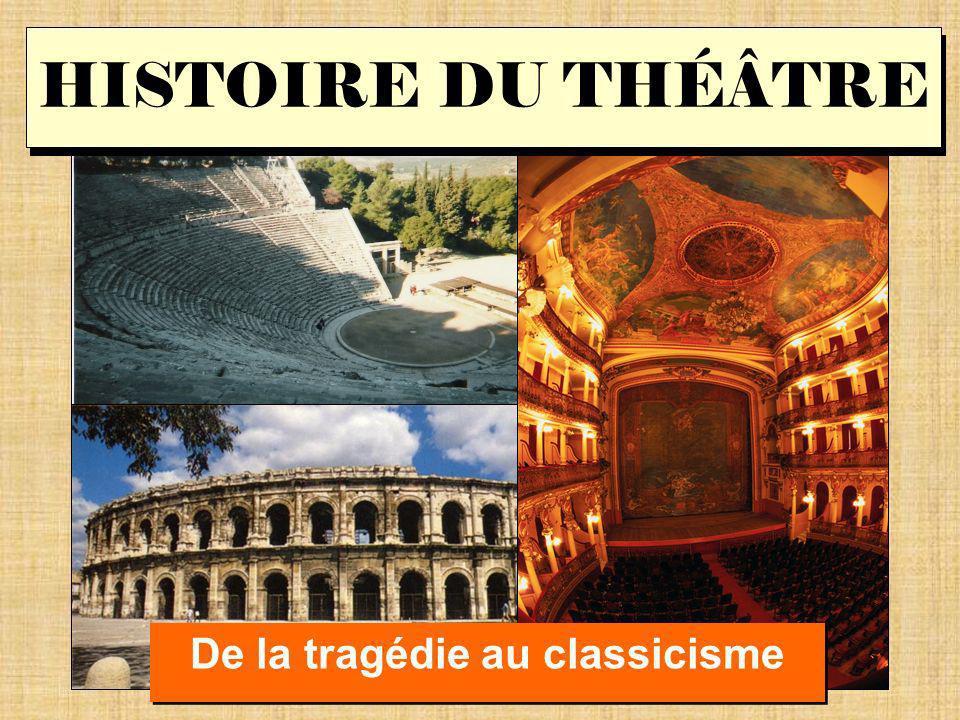 HISTOIRE DU THÉÂTRE De la tragédie au classicisme