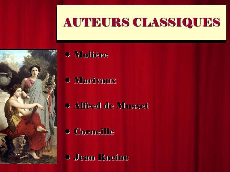 AUTEURS CLASSIQUES MolièreMolière MarivauxMarivaux Alfred de MussetAlfred de Musset CorneilleCorneille Jean RacineJean Racine