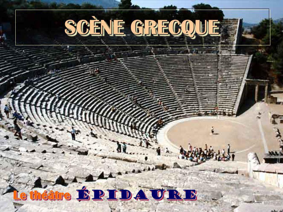 SCÈNE GRECQUE Le théâtre Épidaure